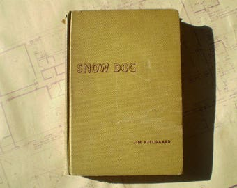 Snow Dog - 1948 - by Jim Kjelgaard - First Edition - Signed by the Author - Illustrated by Jacob Landau