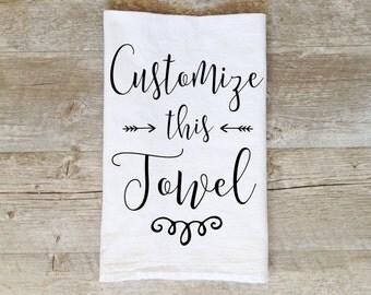Custom Tea Towel Personalized Tea Towel Your Phrase Custom Wedding Gift Housewarming Gift Customized Bridal Shower Gift Custom Gift