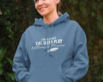 Ultimate Frisbee, Ultimate Frisbee Hoodie, Frisbee Sweater, Ultimate Hoodie, Life is Simple. Eat. Sleep. Play Ultimate Frisbee, Frisbee gift