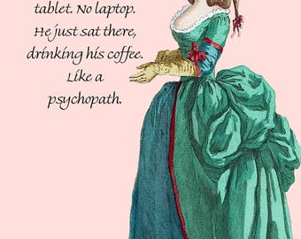 I Saw A Guy At Starbucks Today... Pretty Girl Postcard. Marie Antoinette Card. Funny Postcard. Funny Sayings. Funny Quotes. Funny Cards.