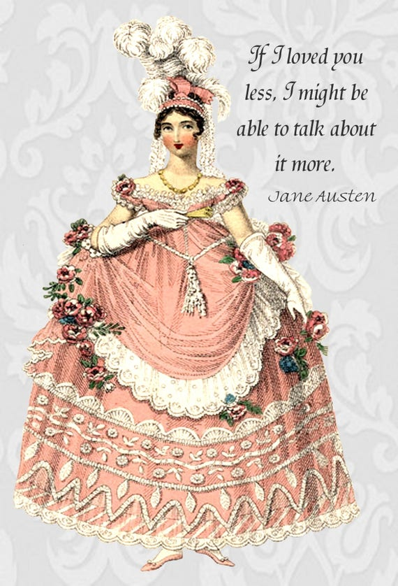 "Jane Austen Quotes. ""If I Loved You Less I Might Be Able To Talk About It More."" Emma. Knightley. Jane Austen Card. Postcard. Gift For Her."