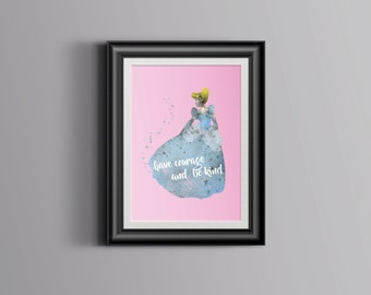 Cinderella Quote Wall Art Print Printable digital instant download fairytale Disney have courage be kind