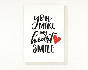 valentine's day card, love card, you make my heart smile, sincere love, cute valentine, sappy love, anniversary card, card for anyone