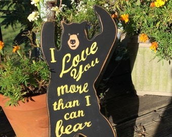 I Love You More Than I Can Bear sign/black bear sign/hand painted sign/kid's room sign/nursery art/baby shower gift