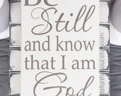 Be Still Know And Know that I am God - Psalm 46:10 - Christian Decor - Inspirational Wall Decor - Bible Verse Wall Art - Scripture Sign