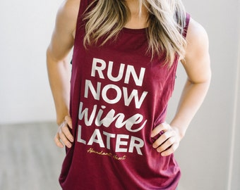 Run Now Wine Later ~ Running Motivation Tank ~ Gifts For Her ~ Gifts For Wine Lovers