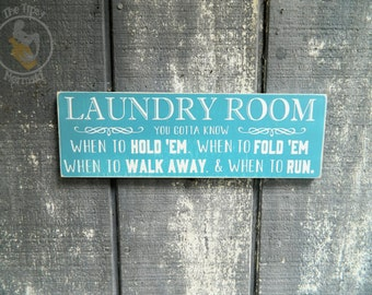 Custom Rustic Style Funny Laundry Room Sign - Know When To Hold 'Em- Choose your Colors