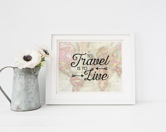 PRINTABLE wall art - World Map - Travel Art - Quote - Horizontal Art - Office Decor - Graduation Gift - To travel is to live - SKU:2996