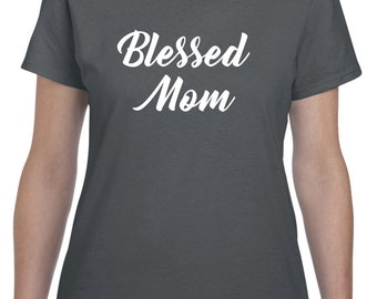 Mom Gift Mom Shirt Blessed Mom Mothers Day Gift