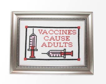 Vaccines Cause Adults - Modern Cross Stitch PDF - Instant Download