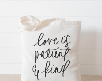 Tote Bag, Love is Patient, present, housewarming gift, wedding favor, bridesmaid gift, women's gift