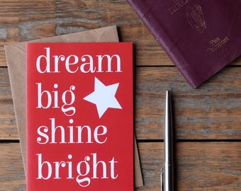 dream big shine bright card, inspirational card, Irish made cards,