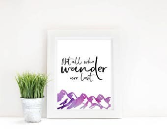 Not All Who Wander Are Lost Print, Travel Print, Adventure Print, JRR Tolkien Print, Wanderlust Print, Watercolor Print, Instant Download