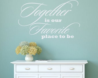 Wall Decals Quotes Together is our favorite place to be Quote Decal Vinyl Letter Sticker Bedroom Home Decor Wall Mural Nursery Art Dorm V930
