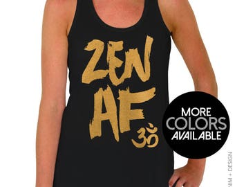 Yoga Clothing - Zen AF - Women's Flowy Tank Top - Workout Racerback Tank, Cute Yoga Tank, Gym Clothing, Workout Shirt, Tank Top, Om Symbol