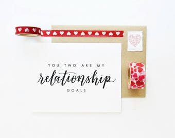 You Two Are My Relationship Goals! Hand Lettered Card / Wedding Card, Anniversary Card / A2 - Blank Inside / Charitable Donation