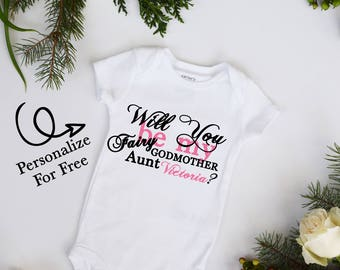 Will You Be My FAIRY Godmother Personalize Aunt cousin Customize Personalized Godparents Bodysuit