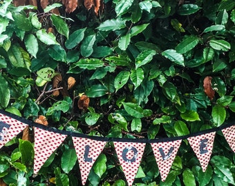 Love Bunting, Love Banner, Love Garland, Fabric Bunting, Home Decor, Fabric Banner, Handmade Bunting, Love Is All You Need, Wedding Bunting
