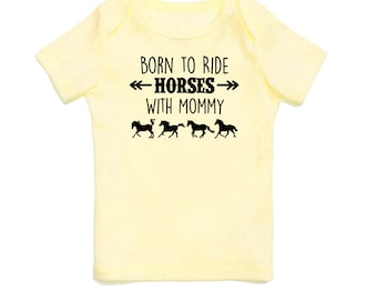Born to Ride Horses With Mommy Baby T-Shirt - Multiple Colors