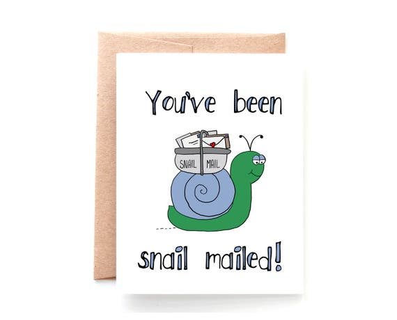 You've Been Snail Mailed