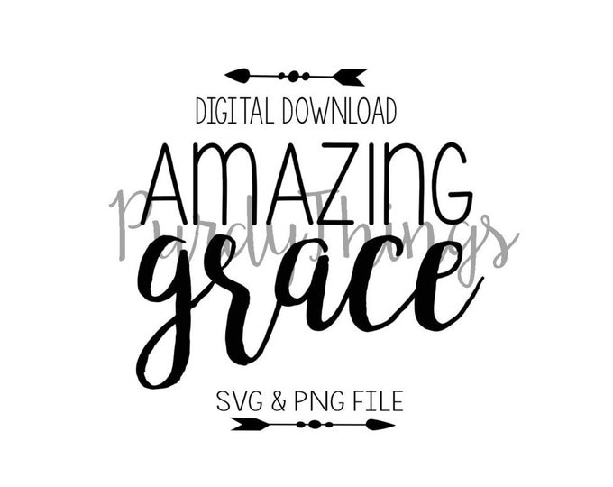 Amazing Grace SVG PNG JPG Digital File Instant Download
