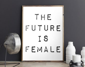 Black & White Decor, Feminist Print, Girl Boss, The Future is Female, Minimalist Decor, Modern Art, Typography Poster, Love Trumps Hate