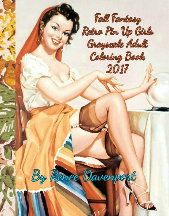 PDF 56 Total Pages of Fall Fantasy Retro Pin Up Girls Grayscale Adult Coloring Book 2017 Retro with a Twist 28 Bonus Cartoon Coloring Pages