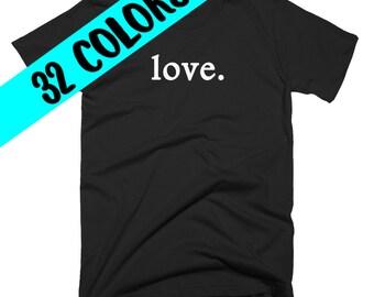 Love Shirt, Love Quote Shirt, Love Top, Love Quote T-Shirt, Love Typography, Love Quotes, Love Tee, Love Quote Shirt, Political Shirt