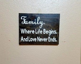 Family. Where Life Begins. And Love Never Ends. - Wood Sign - Family Sign - Housewarming Gift - Family Room Decor - Rustic Home Decor