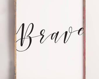 Brave Print 8x10 / 11x14 / 16x20