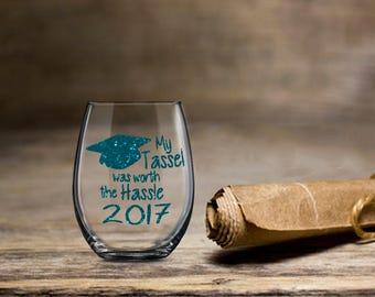 My Tassel was Worth the Hassle, Graduation Wine Glass, 2018 Graduation Wine, Stemless Wine Glass, College Wine Glass, College Grad Wine