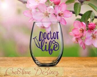 Doctor Life, Medical Doctor Gift, Vet Wine Glass, Doctor Assistant Gift, Doctor Graduate Present, Doctor Graduate Gift Ideas, MD Gift Ideas