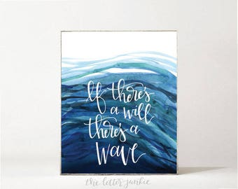 If There's a Will, There's a Wave Art Print