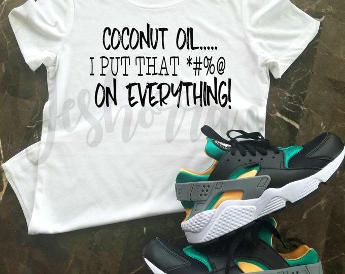 Natural Hair T-Shirt, Coconut Oil Shirt, I Put Coconut Oil On Everything, Curly Girl Shirt, Natural Girls Rock, Funny Natural Hair Shirt