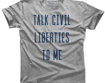 Talk Civil Liberties to Me Anti Trump Shirt - Liberal Shirt Political Democrat Shirt Democratic Shirt (See SIZING CHART in Item Details)