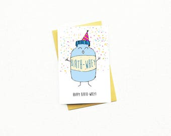 Funny Birthday Card...Birthday Card... Boyfriend Birthday...Gym Birthday...Fitness Freak Birthday Birthday...Whey...Happy Birthwhey!
