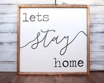 Lets Stay Home   Farmhouse Sign   Farmhouse Decor   Rustic Decor   Rustic Sign   Rustic   Wood Sign   Framed Sign   Farmstyle   Sign