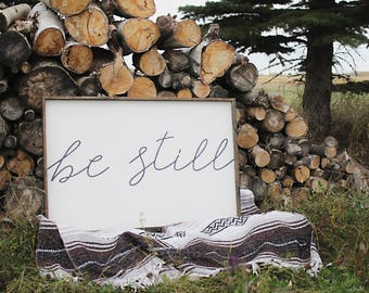 Be Still Wood Sign. Farmhouse Decor. Farmhouse Signs. Rustic Decor. Rustic Signs. Inspiring Wood Signs. Housewarming Gift. Wooden Signs.
