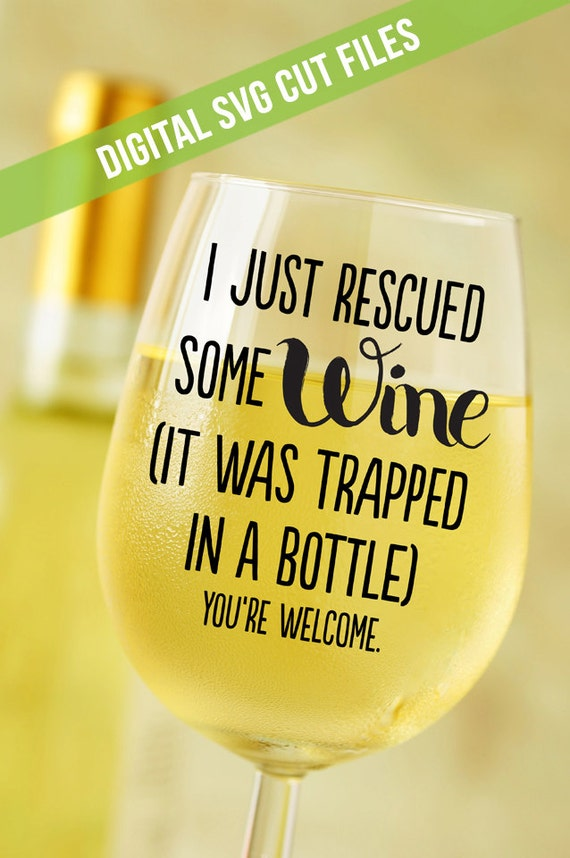 I Just Rescued Some Wine Svg Cutting File Vinyl Cutting Decal