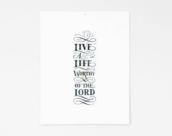 Live a Life Worthy of the Lord     11x14     Watercolor Lettering     Print