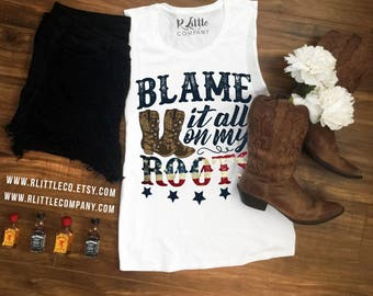 Blame It All On My Roots Women's Tanks in Various Color XS-4X // Country Concert // Country Girl // I Showed Up in Boots