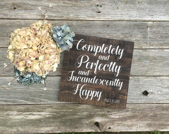 Pride and Prejudice Rustic Wooden Sign//Completely and Perfectly and Incandescently Happy literature quote//Jane Austen