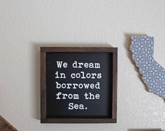 We Dream in Colors Borrowed From the Sea Sign -Beachy Boho Sign- Beachy Boho Decor- Beach Sign