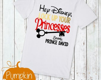 Disney Shirts/Going To Disney/Boy Disney Shirts/Princess Disney Shirt/Lock Up Your Princesses/Disneyworld Shirt/Disneyland Shirt