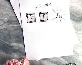 Q T Pi - You are a cutie pie! - Valentines Greeting Card