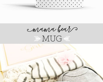 Mama Bear Mug - Mom Mug Mom Birthday Gift Mom Gifts Mom New Mom Gift New Mom Mug Mothers Day Gift Ideas Momma Bear Mug (EB3219BBY)