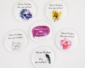 Nevertheless she persisted - pins or magnets
