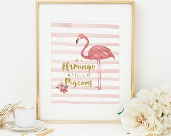 Be A Flamingo In A Flock Of Pigeons Printable Flamingo Wall Art Flamingo Print Flamingo Quote Inspirational Print Positive Quote Print Pink