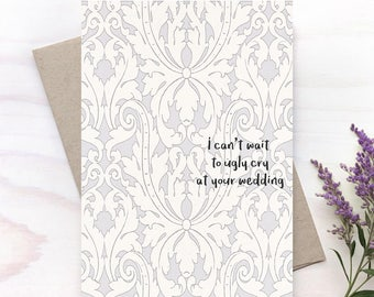 Funny Engagement Card, Getting Married Card, Congratulations Card, Ugly Cry at Wedding - 248C