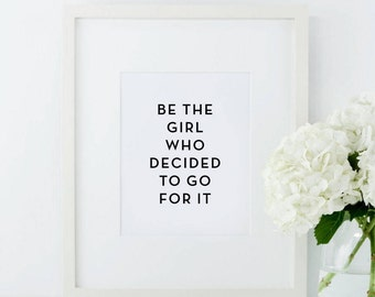 Be The Girl That Decided To Go For It Print, Gift For Her, Desk Accessories, Office Decor, Girl Boss Print, Office Decor, Printable Art